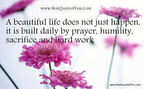 beautiful quotes on life: a beautiful life does not just happen, it is built daily by prayer