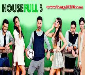 House Full3 Songs.pk   House Full3 movie songs   House Full3 songs pk mp3 free download