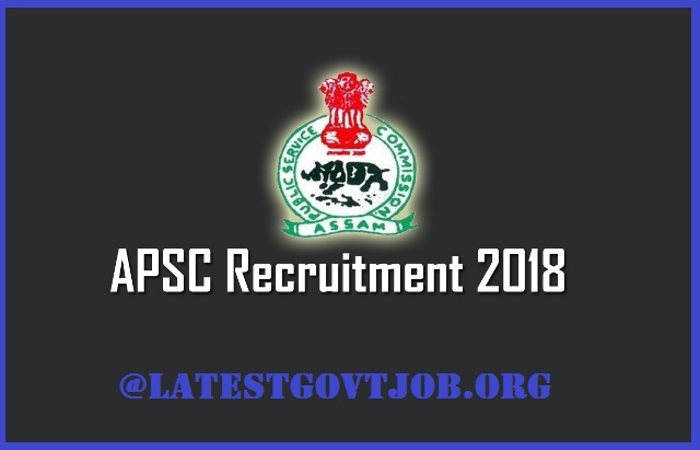 APSC Recruitment 2018 For Forest Ranger 50 Vacancies | Apply Online Via LatestGovtJob.Org