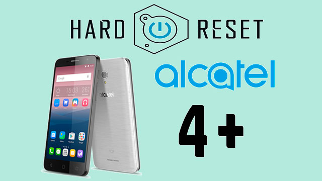 hard reset Alcatel POP 4+