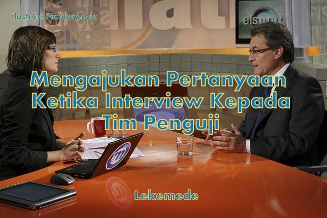 Beranikah Anda Mengajukan Pertanyaan Ketika Interview ?