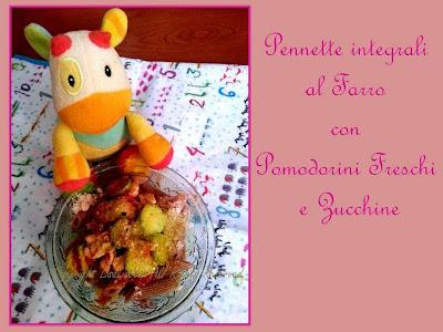 Pennette Integrali al Farro con Pomodorini Freschi e Zucchine – Ricetta per i bimbi