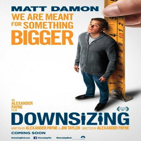 Downsizing, Film Downsizing, Downsizing Synopsis, Downsizing Trailer, Downsizing Review, Download Poster Downsizing, Sinopsis Downsizing