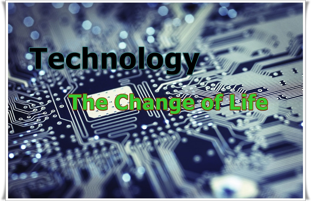 Technology: The Change of Life