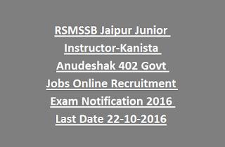 RSMSSB Jaipur Junior Instructor-Kanista Anudeshak 402 Govt Jobs Online Recruitment Exam Notification 2016 Last Date 22-10-2016