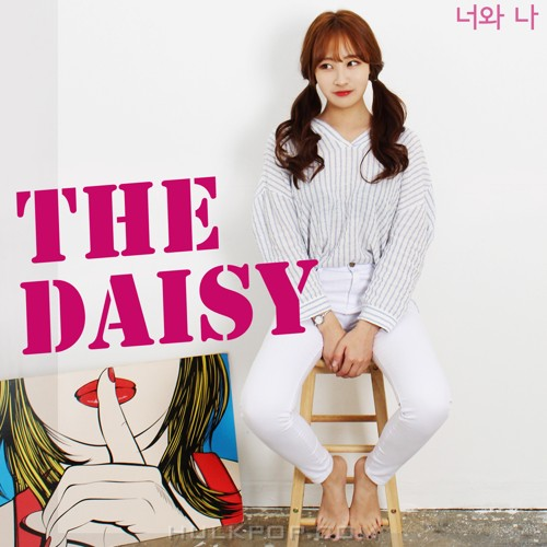 The Daisy – 너와 나 – Single