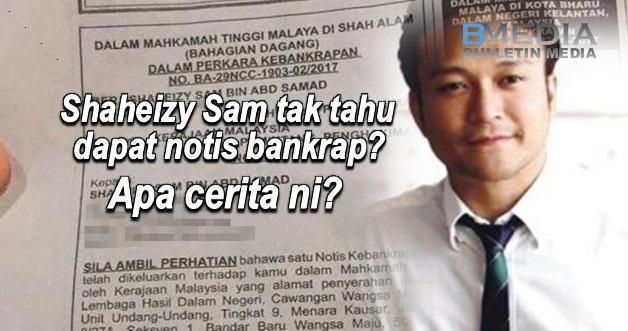 Shaheizy Sam tak tahu dapat notis bankrap? Apa cerita ni?