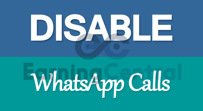 How to Hide/Disable Whatsapp Calling Feature on Android