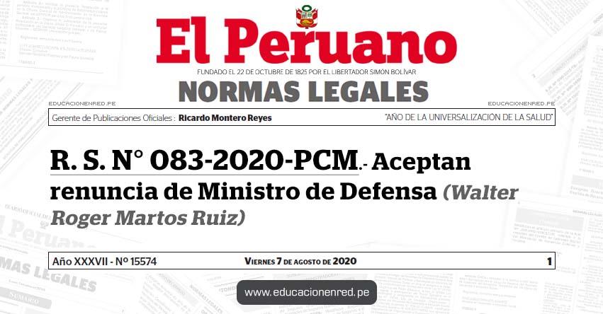 R. S. N° 083-2020-PCM.- Aceptan renuncia de Ministro de Defensa (Walter Roger Martos Ruiz)