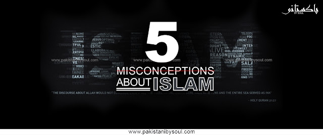 Pakistani by Soul, Misconceptions about Islam