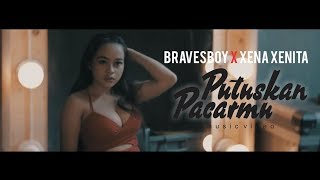 Download Mp3 Bravesboy X Xena Xenita - Putuskan Pacarmu (7.75 MB)
