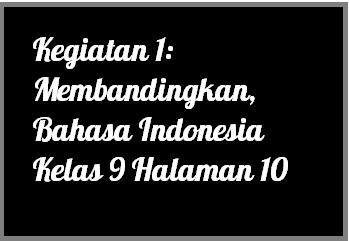Kegiatan 1 Membandingkan Bahasa Indonesia Kelas 9 Halaman 10 Operator Sekolah