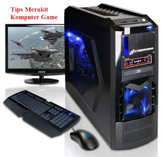 Tips Merakit Komputer Game