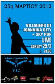 [Live Report] Villagers Of Ioannina City, Sky Pup @ Larissa, 25/03/2012