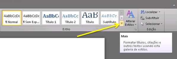 O botão mais permite acessar opções extras do grupo estilos.