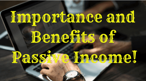 Important & Benefits of Passive Income Sources