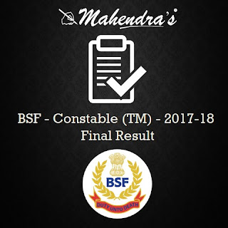 BSF - Constable (TM) - 2017-18 Final Result Declared