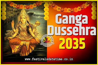 2035 Ganga Dussehra Pooja Date and Time, 2035 Ganga Dussehra Calendar