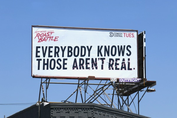 Everybody knows arent real Roast Battle billboard