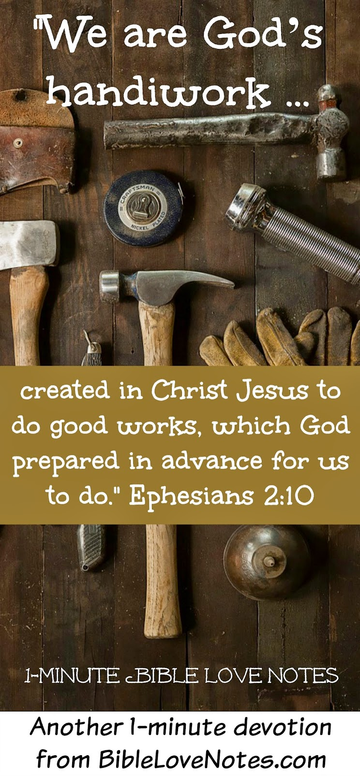 "Ephesians 2:10, God has work for each of us, We are all ""Called"" in Christ"