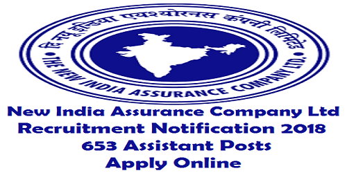 New India Assurance Recruitment 2018 for 653 Assistants