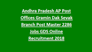 Andhra Pradesh AP Post Offices Gramin Dak Sevak Branch Post Master 2286 Govt Jobs GDS Online Recruitment 2018