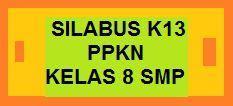 SILABUS K13 PKN KELAS 8 SMP EDISI REVISI TERBARU