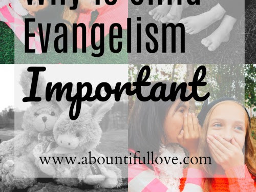 Why is Child Evangelism Important