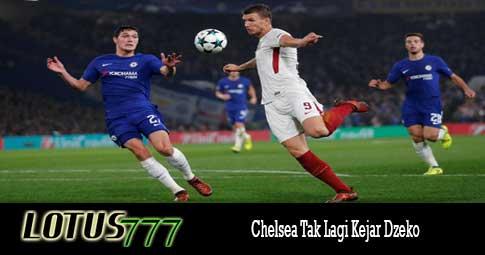 Chelsea Tak Lagi Kejar Dzeko