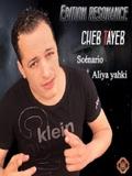 Cheb Tayeb-Scenario Aliya Yahki 2015