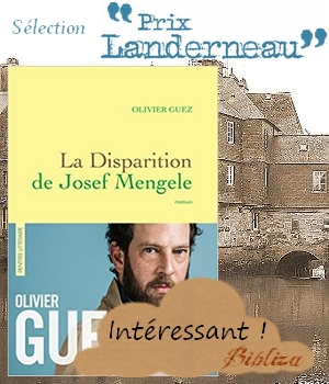 La disparition de Joseph Mengele Olivier Guez Grasset 2017 Rentrée littéraire Sélection Prix Landerneau Auschwitz l'ange de la mort avis chronique critique blog