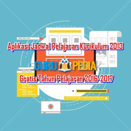 Aplikasi Jadwal Pelajaran Kurikulum 2013 Gratis Tahun Pelajaran 2016-2017