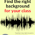 Background Noise Perfect for ANY Classroom