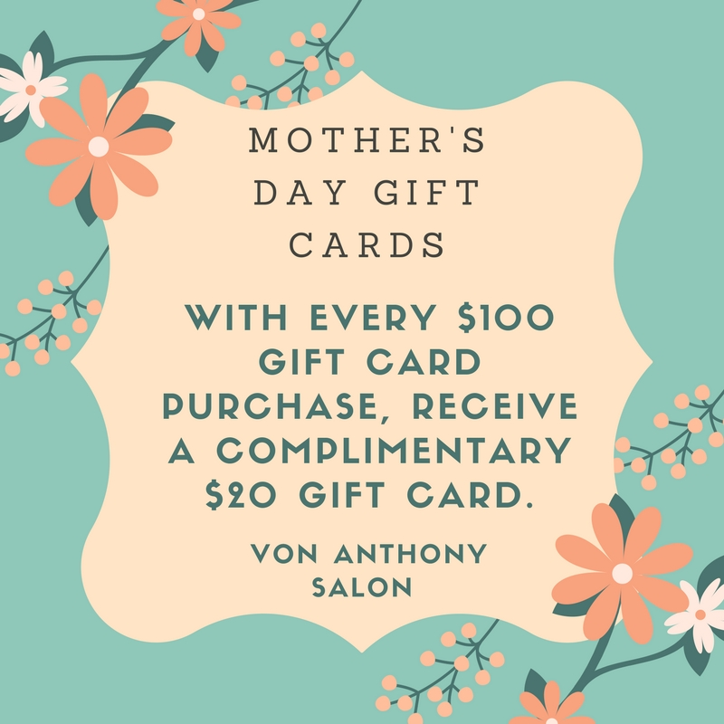 Von Anthony Salon Mothers Day Gift Ideas In Frisco Tx