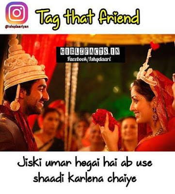 Tag that friend Jiski umar hogai hai ab use  shaadi karlena chahiye