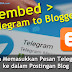 Cara Memasang Pesan Telegram di Postingan Blog