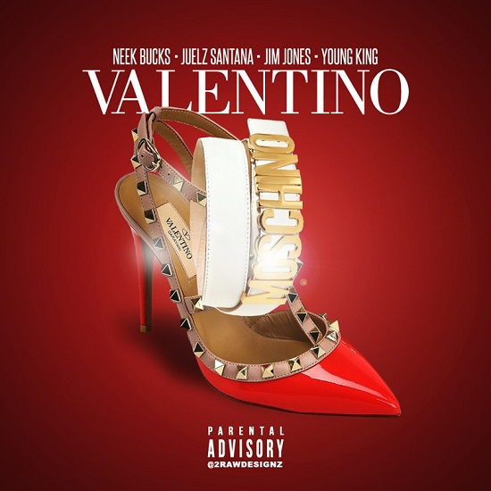 Neek Bucks, Juelz Santana, Jim Jones & Young King - Valentino
