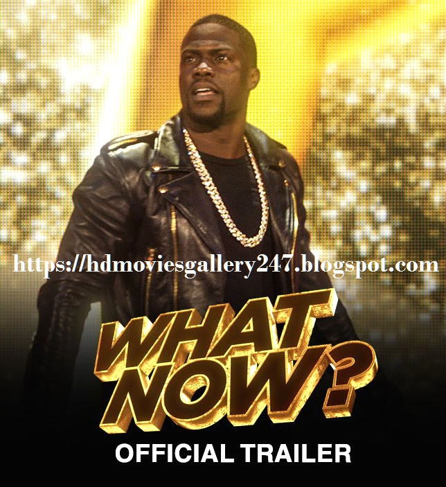 Kevin Hart What Now 2016 Coming Soon Full Hd Trailer