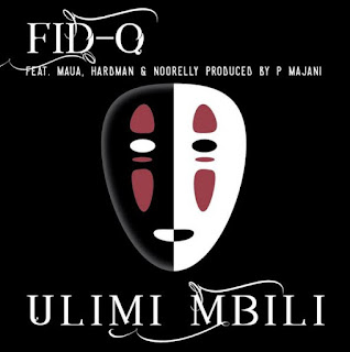 Fid Q Ft. Maua Sama, Hard Mad & Noorelly - Ulimi Mbili