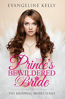 The Prince's Bewildered Bride (Blushing Brides Book 5) book promotion Evangeline Kelly
