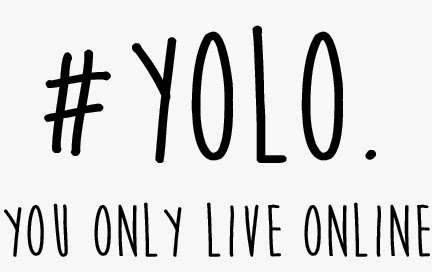 YOLO Yolo you only live online hashtag internet trends facebook instagram weheartit tag blogger