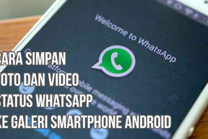 Cara Simpan Foto dan Video Status WhatsApp ke Galeri Smartphone Android