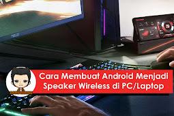 Cara Membuat Android Menjadi Speaker Bluetooth PC