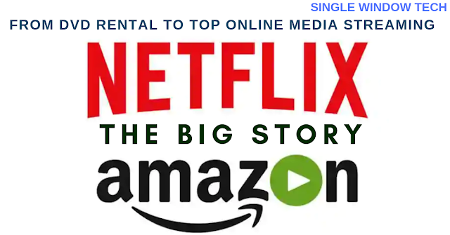 netflix and amazon, the story of becoming the largest online media streaming site