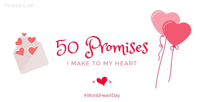 50 Promises I Make To My Heart #WorldHeartDay