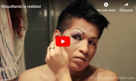CLIC PARA VER VIDEO Maquillando La Realidad - CORTO GAY - Bolivia - 2013