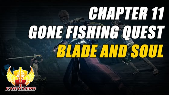 Chapter 11: Gone Fishing Quest ★ The Corrupted & Lady In Black ► Blade And Soul