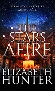 Book Review: The Stars Afire: An Elemental Mysteries Anthology, by Elizabeth Hunter, 4 stars