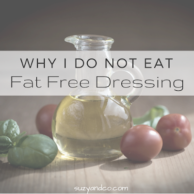 Fat free dressing may seem like a healthier option, but it actually may not be the best choice. | suzyandco.com