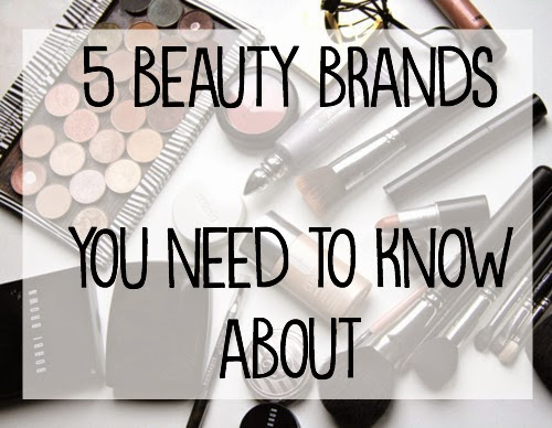 5 beauty brands you need to know about